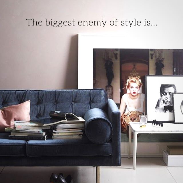 The Biggest Enemy of Style