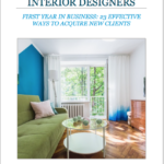 Marketing for Interior Designers: 23 Ways to Acquire New Clients