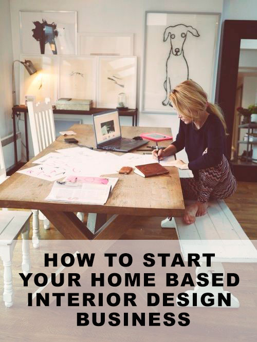 How to Start Your Own Home Based Interior Design Business