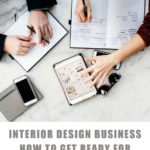 Interior Design Business: How to Get Ready For Your First Client Meeting