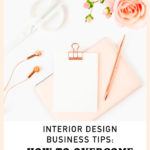 Interior Design Business Tips: How To Overcome Impostor Syndrome