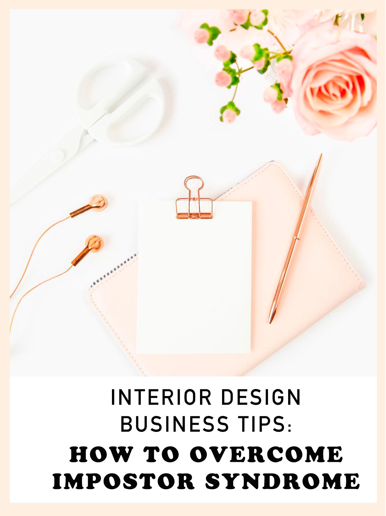 Interior Design Business Tips How To Overcome Impostor Syndrome