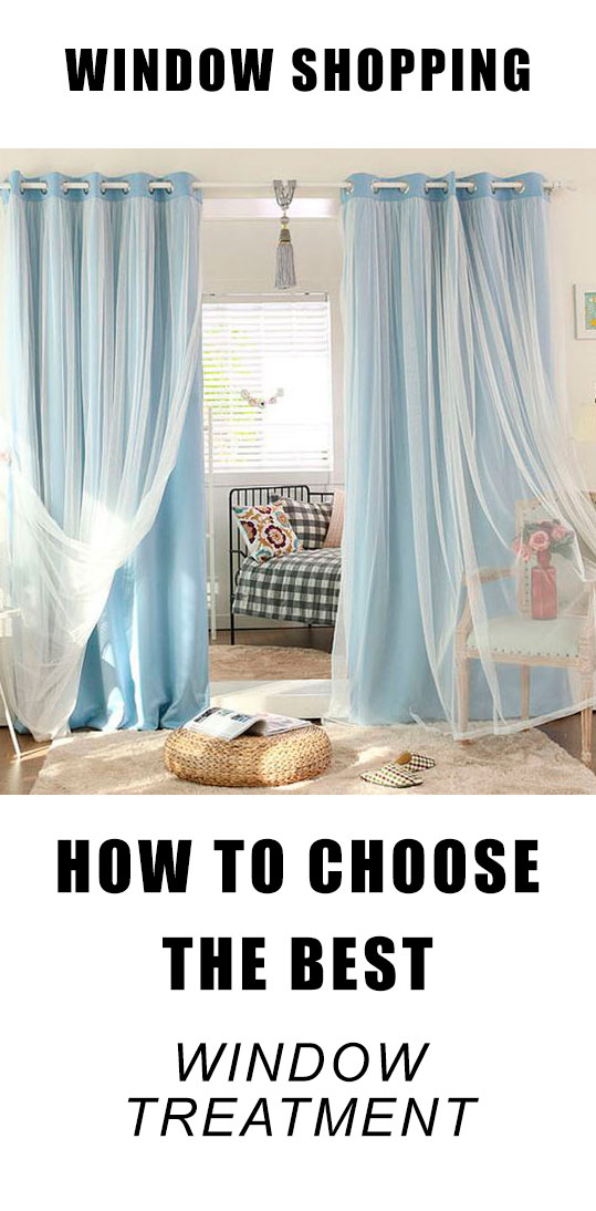 How To Choose Window Treatments just window shopping: choosing the best window treatment for your